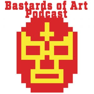 Bastartds of Art : Episode 19