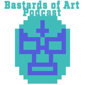 Bastards of Art : Episode 54